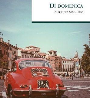 """Trapani. Arriva nelle librerie """"Di domenica"""", il nuovo libro di Maurizio Macaluso"""